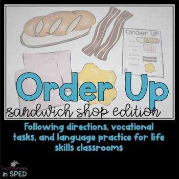 Order Up! Sandwich Shop: vocational and following directions for special educat
