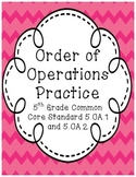 Order of Operations-5th Grade Common Core Math 5.OA.1 and 5.OA.2