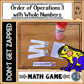 Order of Operations 3 Whole Numbers Don't Get ZAPPED Math Game