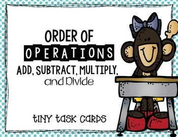 Order of Operations:  4 Operations  (Add, Subtract, Multiply, Divide)
