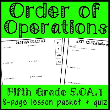 Order of Operations Lesson, 5th Grade Practice Packet & Exit Quiz, 5.OA.1