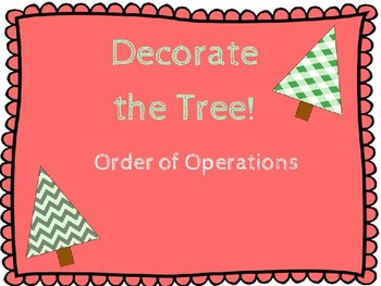Order of Operations:  Decorate the Christmas Tree