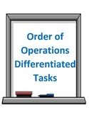 Order of Operations Differentiated Tasks