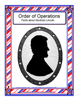 Order of Operations - Facts about Abe Lincoln