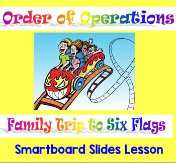 """Order of Operations """"Family Trip to Six Flags"""" Story Smartboard Lesson"""