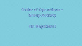 Order of Operations Group Activity - No Negatives