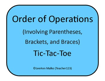 Order of Operations (Involving Parentheses, Brackets, and Braces) Tic-Tac-Toe