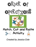 Order of Operations: Match, Cut, and Paste Activity
