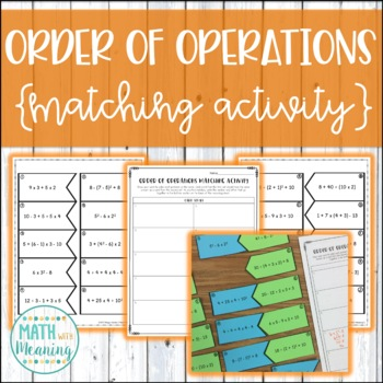 Order of Operations Matching Activity - CCSS 6.EE.A.2.C Aligned