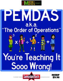 Order of Operations & PEMDAS: You're Teaching It Sooooo Wrong!