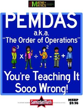 Order of Operations & PEMDAS: You're Teaching It Sooooo Wrong!