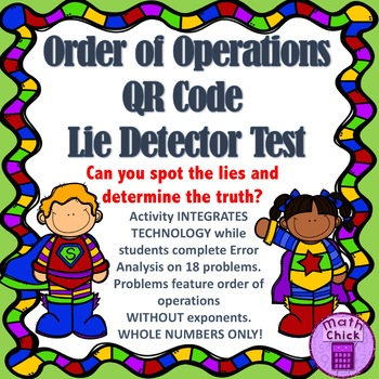 Order of Operations QR Code Lie Detector Test TEKS 5.4E an