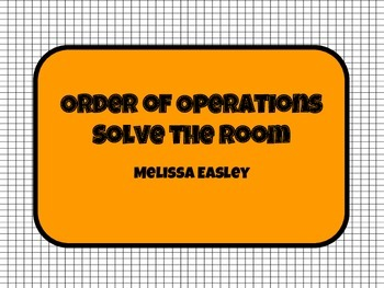 Order of Operations Solve the Room