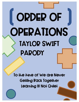 Order of Operations Song (Taylor Swift, We Are Never Getting Back Together)