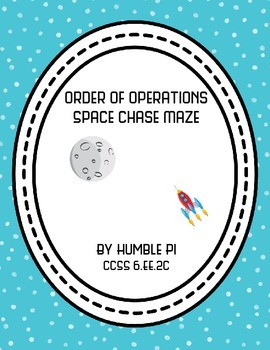 Order of Operations Space Chase Maze- CCSS 6.EE.2c