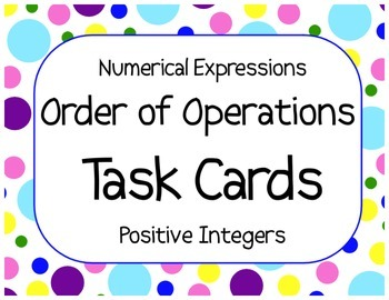 Order of Operations Task Cards: Positive Integers