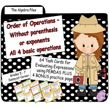 Order of Operations Task Cards - Algebra Files (no parenthesis, no exponents)