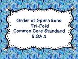 Order of Operations Tri-fold Common Core Standard 5.OA.1