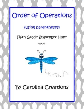 Order of Operations Using Parentheses Scavenger Hunt - Fifth Grade 5.OA.A.1