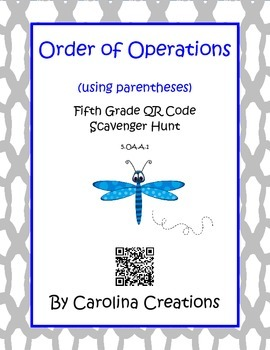 Order of Operations with Parentheses QR Code Scavenger Hunt -  5.OA.A.1