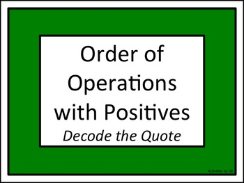 Order of Operations with Positives: Decode the Quote