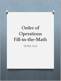 Order of Operations (with grouping symbols) Fill-in-the-Math