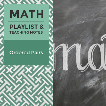 Ordered Pairs - Playlist and Teaching Notes