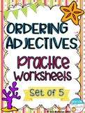 Ordering Adjectives Practice Worksheets - Set of 5 Common Core Aligned
