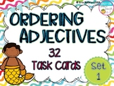 Ordering Adjectives Task Cards (32) - Set 1 Common Core Aligned
