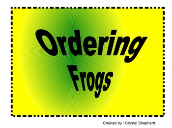 Ordering FROGS- Place Value/ Ordering Numbers Center/ Group Rotation