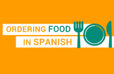 Ordering Food in Spanish ¡Promo only 1$!