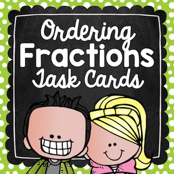 Ordering Fractions Task Cards for Centers, Review, Scoot, & Test Prep