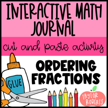 Ordering Fractions - An Interactive/Cut & Paste Activity
