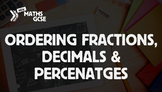 Ordering Fractions, Decimals & Percentages - Complete Lesson