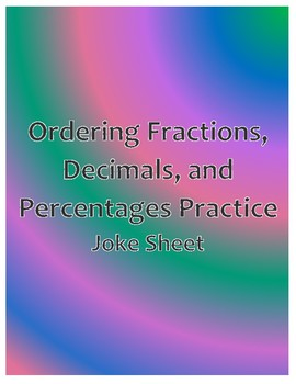 Ordering Fractions, Decimals, and Percentages Joke Sheet