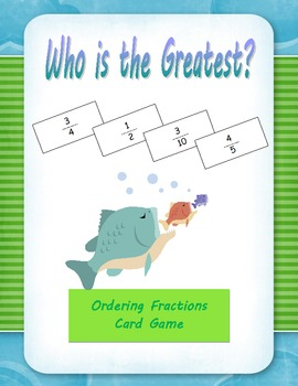 "Ordering Fractions ""Who is the Greatest?"" Math Game"