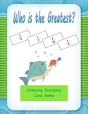 """Ordering Fractions """"Who is the Greatest?"""" Math Game"""