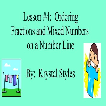 Ordering Fractions and Mixed Numbers on a Number Line - Lesson Bundle 4