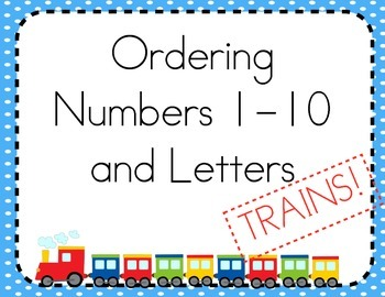 Ordering Numbers 1-10 and Letters Trains