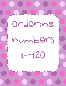 Ordering Numbers 1-120 Math Activity with recording sheet