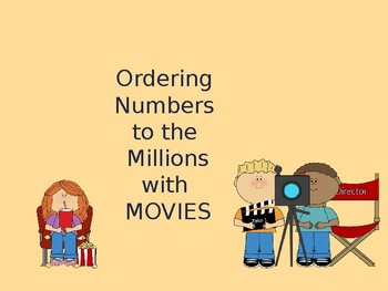 Ordering Numbers to the Millions using MOVIES - Lesson, Minilesson, Powerpoint