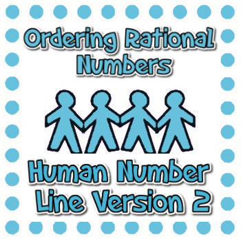 Ordering Rational Numbers - Human Number Line Version 2! -