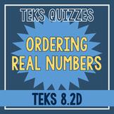Ordering Real Numbers Quiz (TEKS 8.2D)
