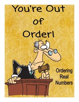 Ordering Real Numbers - You're Out of Order!