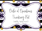 Order of Operations Thinking Mat