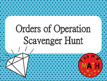 Orders of Operations Scavenger Hunt