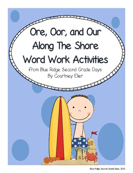 Ore, Oor, and Our Word Work Activities