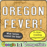 Oregon Fever and the Oregon Trail!  What factors drove people to Oregon?