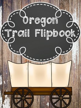 Oregon Trail Flipbook Interactive Notebook Foldable