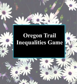 Oregon Trail Inequalities Game